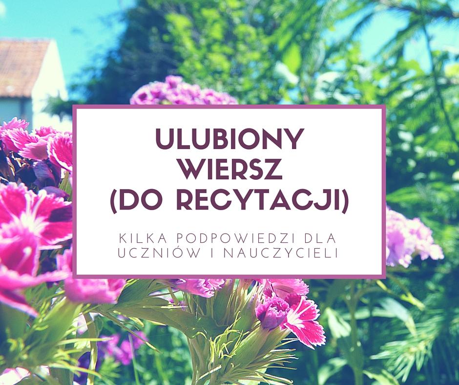 Ulubione Wiersze Do Recytacji Lekcje Polskiego